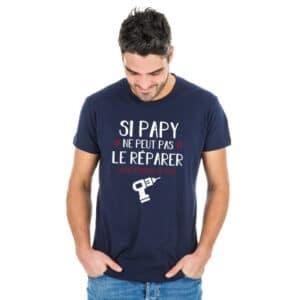 """T shirt """" si papy ne peut le réparer personne ne peut"""""""